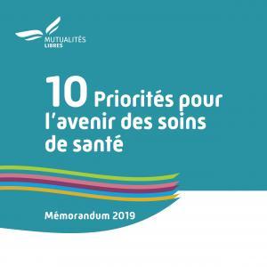 10 priorités pour l'avenir des soins de santé Memorandum Mutualités Libres